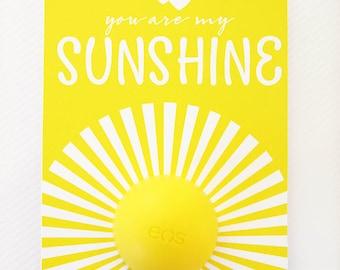 EOS Lip Balm Printable {You Are My Sunshine}