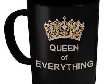Queen or Princess of Everything Mug