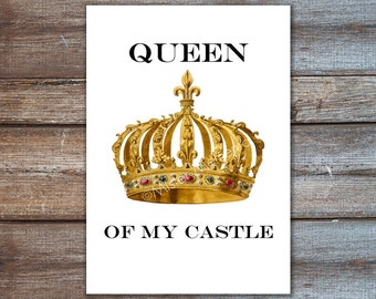 Inspirational Quote poster, typography print, queen royals art, wall decor, queen of my castle