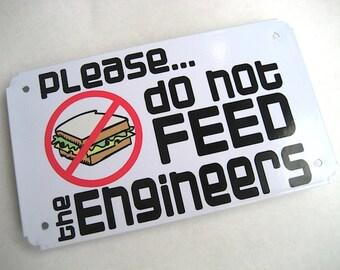 Sign - muss nicht gefüttert werden die Ingenieure - Metal Sign - Büro Humor - Don't feed der Ingenieur - lustige Geek Ingenieur Computer es Menge Tech Humor