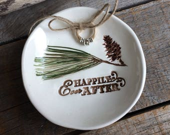 """Rustic Pine Ring Dish, Ceramic wedding ring holder,  Romantic ring bearer bowl,  romantic Ring Dish, romantic Quote """"Happily ever after"""""""