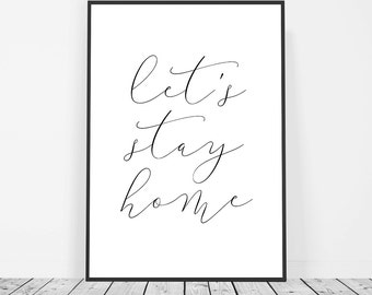 New Home Decor, Housewarming Gift, Gallery Wall, Lets Stay Home Print Sign, Home Gift, New House Gift, House Warming, Wall Art