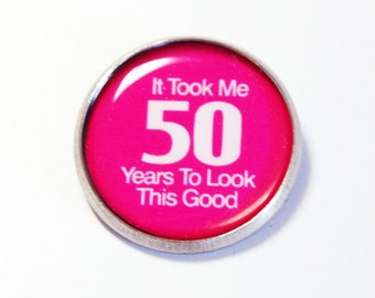 50th Birthday, Pin, Brooch, lapel pin, Inspirational Saying, Fiftieth, Pink (2672)
