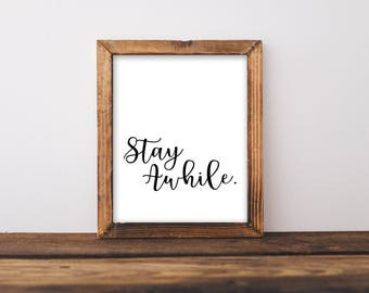 Wall Art Prints, Stay Awhile, Digital Download, Quote Prints, Wall Decor, Typography Print, Home Print, Home Wall Art, Dorm Wall Art