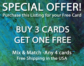 SALE - Mix and Match - Special Offer - Pick any 3 Greeting Cards (5 x 7) Get a 4th Card of your choice FREE