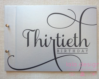 30th Birthday Flourish Silver | Custom Made Guestbook | 30th Birthdays | Milestone Birthdays | Parties | Celebrations | Birthdays