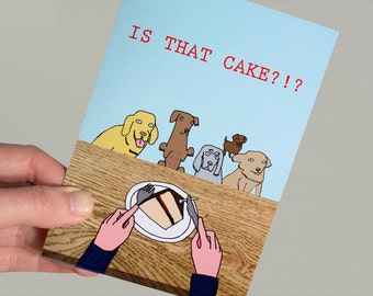 Funny Birthday Card - Dog Card - Birthday Card - Funny Dog - Funny Greeting Card - Is That Cake?