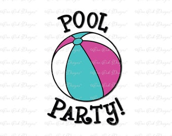 Pool Party! with Beach Ball SVG DXF PNG File for Cameo File for Cricut and other electronic cutters