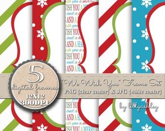 """Digital Frame Set of 5-""""We Wish You""""-JPG/PNG-Includes both-Downloadable Scallop Digital Frames Christmas Frame Holiday Frame"""