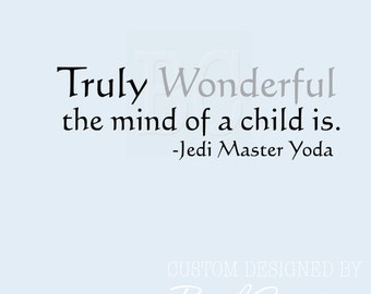 "Vinyl Wall Decal Star Wars The Mind of a Child Truly Wonderful Jedi Master Yoda 033-40"""