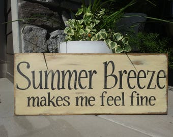 Summer Breeze sign. Hand painted summer sign/ Summer Breeze makes me feel fine decor/ outdoor summer sign/ Summer wall decor