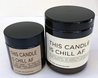 This Candle Is Chill AF | 8 oz Scented Coconut Wax Candle