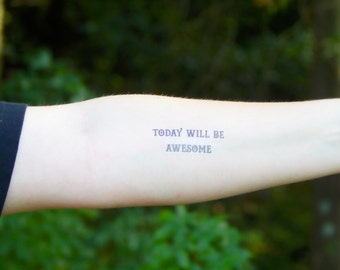 Temporary Tattoo - Quote tattoo - Today Will Be Awesome