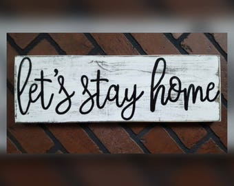 Let's stay home - white distressed Wood Sign