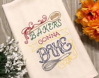 Bakers Gonna Bake Embroidered Tea Towel - Hostess Gift - Housewarming Gift - Kitchen Decor - Gift for Baker