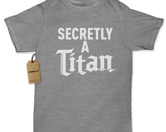 Secretly A Titan Womens T-shirt