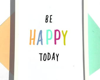 Be Happy Today Print, A3 Inspirational Quote, Typography Print, Motivational Print, Kids Print, Hand Lettered Print, Bedroom Art
