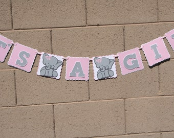 Elephant Baby Shower Banner. Its A Girl.  Banner Pink , White and Grey, New Baby, Party Banner, New Baby Celebration
