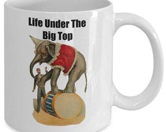 Life Under The Big Top Coffee Mug
