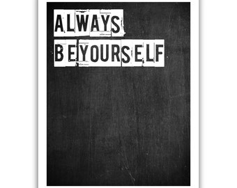 Typographic Print - TITLE Always be yourself