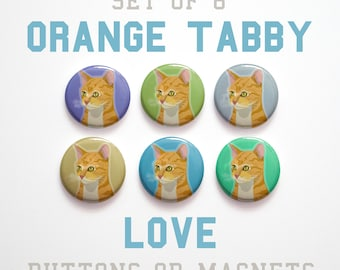 Pet Gift, Cat Gift Idea, Orange Tabby Cat Lover Gift, Gift for Cat Lover, Gift for Her, 6 Cat Buttons 1 inch or Cat Magnets Cat Pins