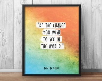 """Gandhi Quote Poster """"Be the change you wish to see in the world"""" Inspirational Print Wisdom Quote Watercolor - 050"""