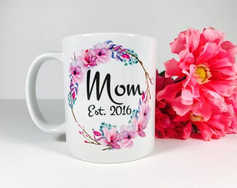 Mom Est....Coffee Mug, New Mom Mug, New Mom Gift, Gift For New Mom, Baby Shower Gift, Expecting Mom Gift, New Baby Gift, Gift For Mom