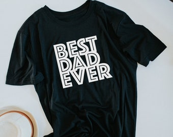 Dad Tee Shirt, Best Dad Ever Tee, Father's Day Gift, Dad Gift, Dad Tee, Dad Gift, Father Gift, Grandfather Gift, Band Tee, Best Dad T-Shirt