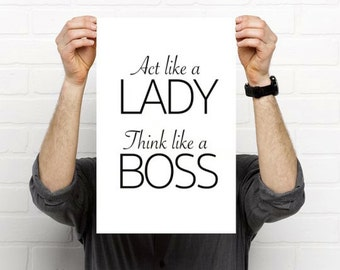 """Office Poster, Office Wall Art, Act like a Lady Think Like a Boss Poster, Office Poster, 11x17"""""""