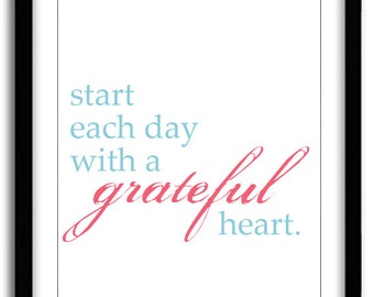 Start Each Day With A Grateful Heart Print (8x10)