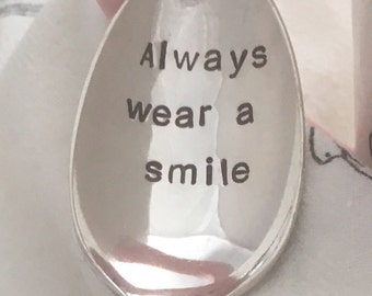 Always wear a smile, Stamped Spoon, Vintage Spoon, Unique Gift, Coffee Lover, Tea Lover, Inspirational Gift for Friend or Family