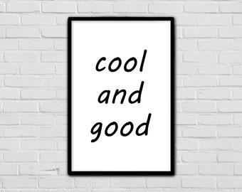 Typography Print - Modern Art - Meme Art - Black And White - Wall Decor - Funny - Cool And Good - Printable Art - Meme Print - Minimalist