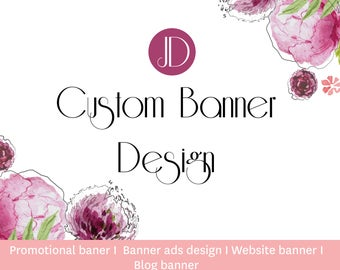 Custom banner design - Promotional banner  - Banner add design - Custom website banner -  Custom blog banner