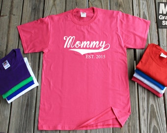 Mommy Shirt Est 2015 T-Shirt Funny Gift For Mommy New Mom Since 2015 Father's Day All Colors And Sizes