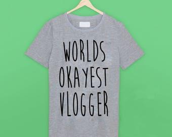 Worlds Okayest Vlogger T Shirt