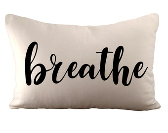 breathe - 12x18 - Choose your fabric and font colour