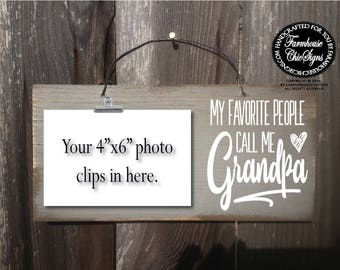 my favorite people call me grandpa, grandpa gifts, father's day gifts for grandpa, grandpa sign, birthday gift, Christmas gift grandpa, 114