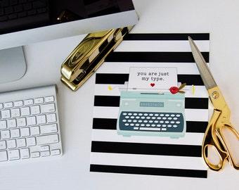 """Typewriter """"You're Just My Type"""" Print - 5x7, 8x10 & 11x14"""