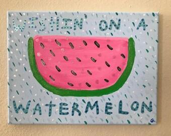 Wishin' On A Watermelon