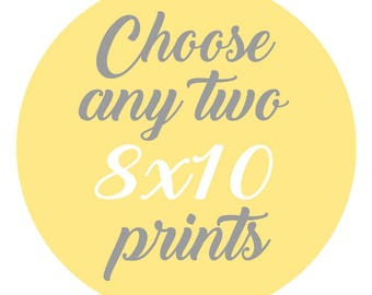 SALE - Mix and Match - Create Your Own Set - Choose Any Two 8x10 Inch Prints for 30 Dollars - You Choose The Prints and Colors