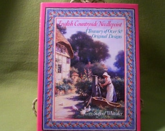 English Countryside Needlepoint - A Treasury Of Over 50 Original Designs By Stafford Whiteaker
