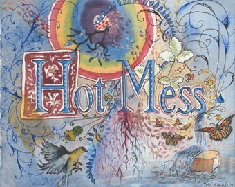 Hot Mess-An Every Day Illuminated Manuscript; Archival Print of Original Watercolor Painting