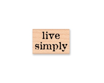 live simply-simple living- living simply-wood mounted rubber stamp-(#33-29)