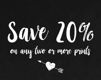 Save 20% when buying two or more prints