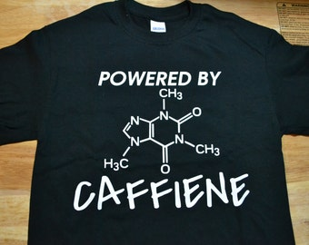 Powered by Caffeine T Shirt