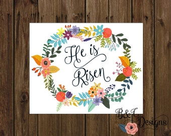He is Risen printable file, Easter decor, wall decor, table decor, easter flowers, 10x8 poster, instant download, pdf, jpg, bible verse