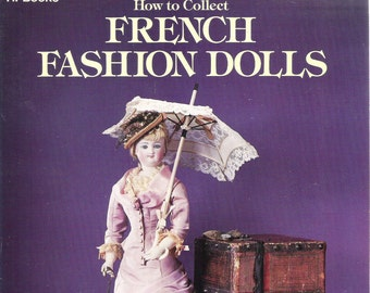 "How to Collect French Fashion Dolls"" by Mildred Seeley and Vernon Seeley"