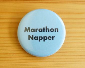 Marathon Napper 1.5 inch Pinback Button