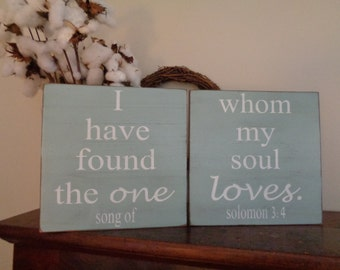 I have found the one whom my soul loves, Song of Solomon 3:4, Wedding Sign, Shower Sign