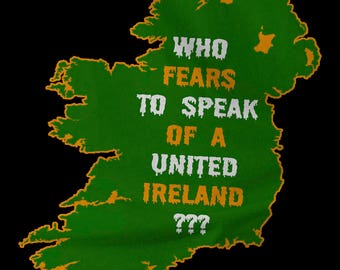 Who Fears to Speak of a United Ireland